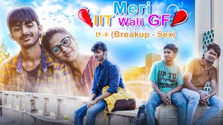Ep (-4) Having (Breakup-Sex) || Meri IIT Vali G.f || Web Series || SwaggerSharma