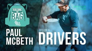 Building the Bag with Paul McBeth | E1 Drivers