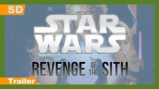 Trailer of Star Wars: Episode III - Revenge of the Sith (2005)
