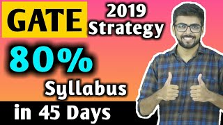 GATE 2019 Strategy | 80% Syllabus in 45 Days | AIR 1 GATE Strategy