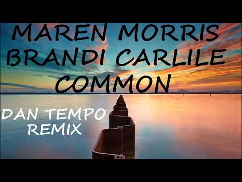 MAREN MORRIS With BRANDI CARLILE   COMMON   DAN TEMPO REMIX - Dan Ross