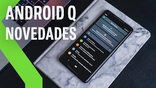 Android Q: TODAS LAS NOVEDADES y cómo instalar