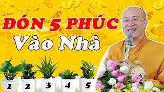 Muốn ĐÓN 5 PHƯỚC VÀO NHÀ thì hãy làm điều này Theo Lời Phật Dạy Thầy Thích Trúc Thái Minh giảng