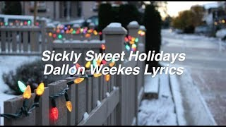 Sickly Sweet Holidays || Dallon Weekes Lyrics
