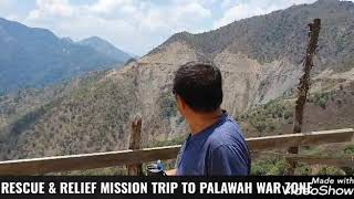 RESCUE & RELIEF MISSION TRIP TO PALAWAH WAR ZONE