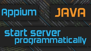 How to Start Appium Server Programmatically with Custom Arguments (Java)