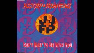 Jazzy Jeff & Fresh Prince (Feat : Christopher Williams) : Can't Wait To Be With You