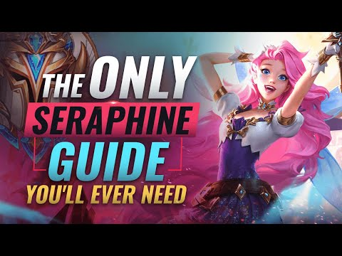 The ONLY Seraphine Guide You'll EVER NEED - League of Legends