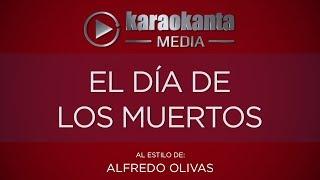 Karaokanta   Alfredo Olivas   El Día De Los Muertos