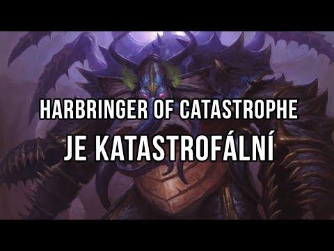 Harbringer of Catastrophe je katastrofální