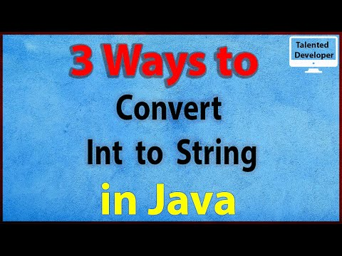 3 Ways to Convert Int to String in Java
