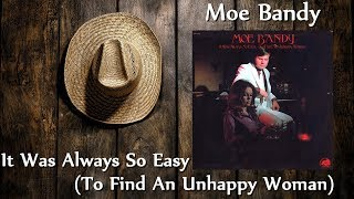 Moe Bandy  - It Was Always So Easy (To Find An Unhappy Woman)