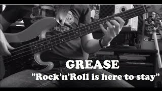 "Grease - ""Rock'n'Roll is here to stay"" - Bass Cover"