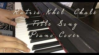 Ratris Khel Chale  Title Song Piano Cover