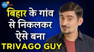 Story of Trivago Guy : कैसे हर Opportunity में ढूंढी Success | Abhinav Kumar | Josh Talks Hindi