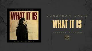 Jonathan Davis What It Is (Country Version)