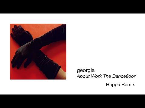 Georgia About Work The Dancefloor Happa Remix Official Audio