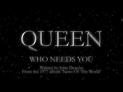 Who Needs You - Queen