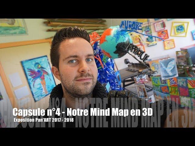 Capsule n°4 – Notre Mind Map en 3D (pour l'exposition Pan'ART)