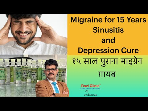 Migraine for 15 Years, Depression and Sinusitis Cure with Homeopathy