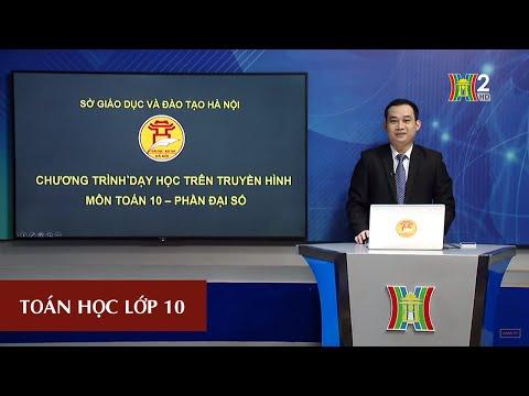 MÔN TOÁN - LỚP 10 | TIẾT 44: ÔN TẬP CHƯƠNG IV | 14H15 NGÀY 09.04.2020 | HANOITV