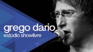 Grego Dario no Estúdio Showlivre - Apresentação na íntegra