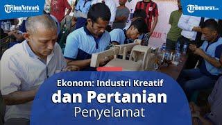 OVERVIEW: Indonesia Hadapi Pandemi, Ekonom UNS: Industri Kreatif & Pertanian Penyelamat