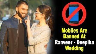Mobile Phones Banned At Ranveer Singh-Deepika Padukone