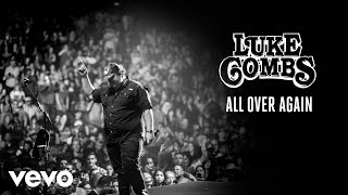 Luke Combs   All Over Again (Audio)
