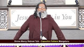 Divine Mercy Retreat Talk - Capuchins Mangalore - Episode 172