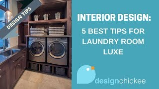 Interior Design Tips: 5 Best Tips For Laundry Room Luxe
