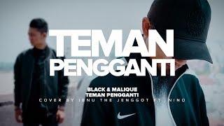 Black & Malique   Teman Pengganti [MUSIC VIDEO] Cover By Ibnu The Jenggot & Nino