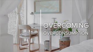 Overcoming Overconsumption