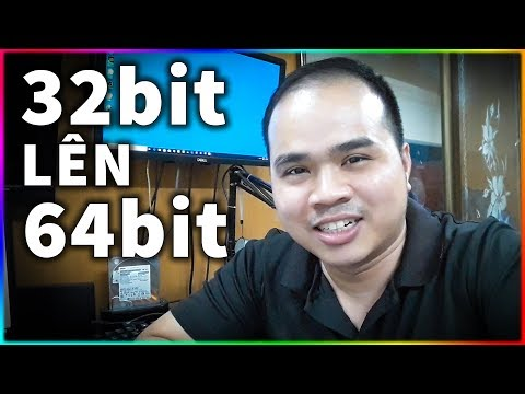 Tất cả các cách nâng Win 10 32bit lên Win 10 64bit