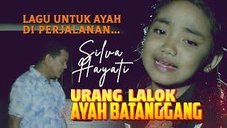Silva Hayati - Urang Lalok Ayah Batanggang (Lagu Minang Terbaru)