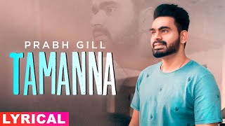Tamanna (Lyrical) | Prabh Gill | Desi Routz | Latest Punjabi Song 2020 | Speed Records