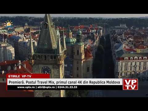 Premieră. Postul Travel Mix, primul canal 4K din Republica Moldova