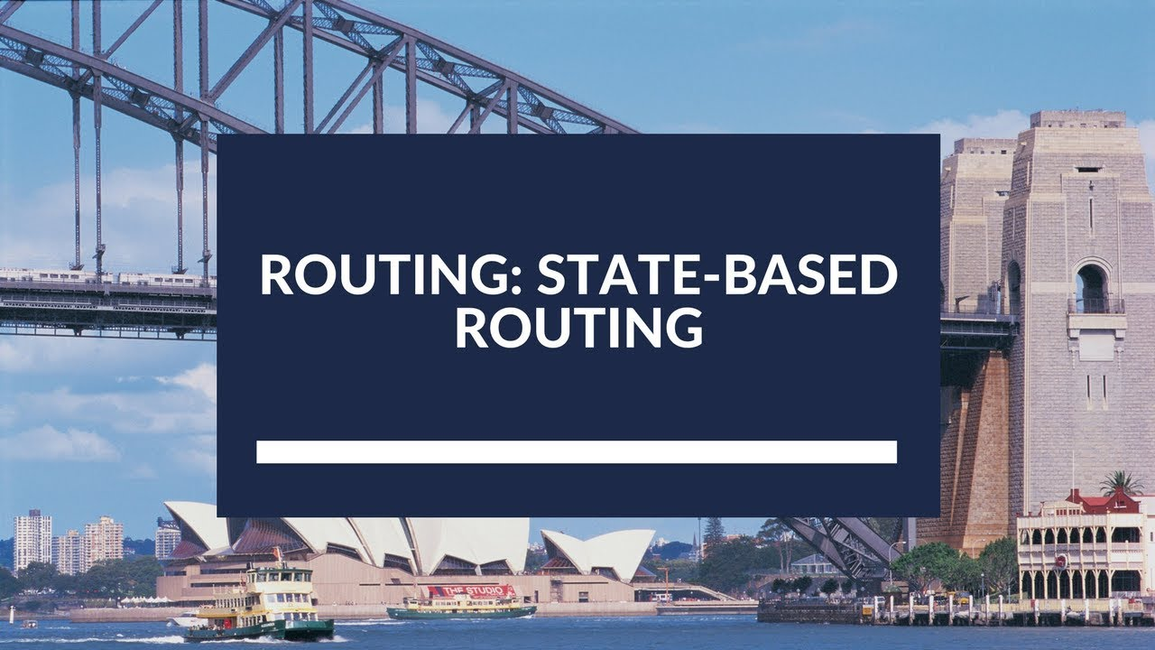 Routing: State-based routing
