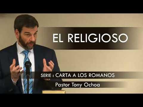 """""""EL RELIGIOSO""""   Pastor Tony Ochoa. Predicaciones, estudios bíblicos."""