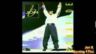 Jon B. - Burning 4 You