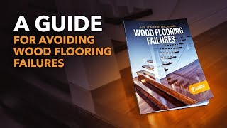 FREE offer: A Guide for Avoiding Wood Flooring Failures