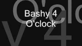 bashy 4 o'clock