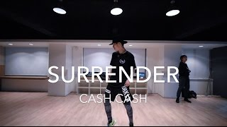 Surrender - CASH CASH | Seung Hyun Choreography