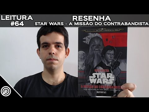 LEITURA #64 - RESENHA STAR WARS A MISSÃO DO CONTRABANDISTA