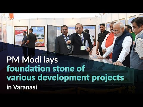 PM Modi lays foundation stone of various development projects in Varanasi