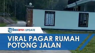 Viral Video Pagar Rumah Seorang Pria di Purworejo Dibangun Mewah hingga Makan Jalan, Ini Faktanya