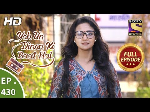 Yeh Un Dinon Ki Baat Hai - Ep 430 - Full Episode - 15th May, 2019