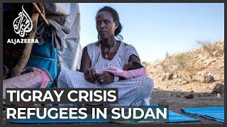 Tigrayans flee to Sudan, leave families behind in Ethiopia