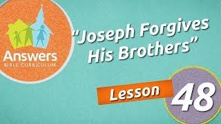 Joseph Forgives His Brothers   Answers Bible Curriculum: Lesson 48