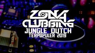 JUNGLE DUTCH TERPOPULER 2019    Ft BDP OFFICIAL    ZONA CLUBBING